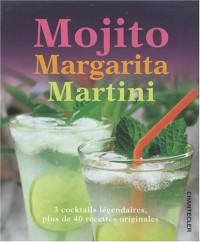 Mojito, Margarita, Martini
