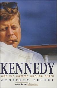Kennedy une vie comme aucune autre