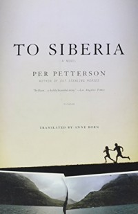 To Siberia Petterson, Per ( Author ) Sep-01-2009 Paperback