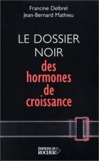 Le Dossier noir des hormones de croissance
