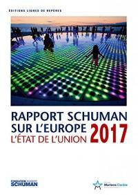 L'état de l'Union : Rapport Schuman 2017 sur l'Europe