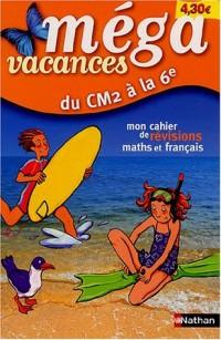 Mega vacances : Mon cahier de révision maths et français, du CM2 à la 6e