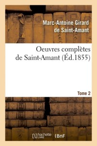 Oeuvres Compl de Saint Amant  T 2  ed 1855