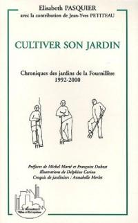 Cultiver son jardin : Chroniques des jardins de la Fournillère 1992-2000