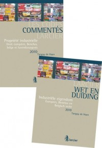 Codes commentes larcier - propriété industrielle 2010 - wet & duiding industriele eigendom 2010  -