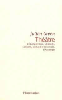 Théâtre : L'Etudiant roux ; L'Ennemi ; L'Ombre ; Demain n'existe pas ; L'Automate