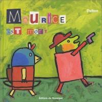 Maurice est mort
