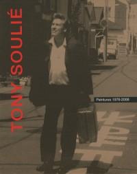 Tony Soulie , peintures 1976-2008