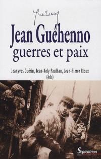 Jean Guéhenno, guerre et paix