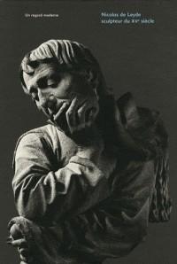 Nicolas de Leyd, sculpteur du XVème siècle