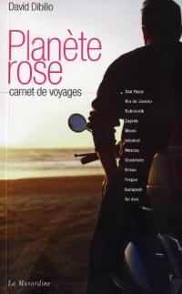 Planète rose : Carnet de voyages