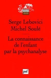 La Connaissance de l'Enfant par la Psychanalyse 2e ed