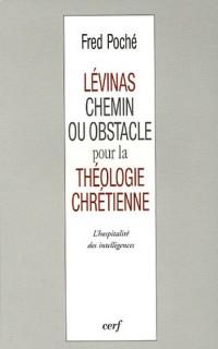 Lévinas, chemin ou obstacle pour la théologie chrétienne ? : L'hospitalité des intelligences