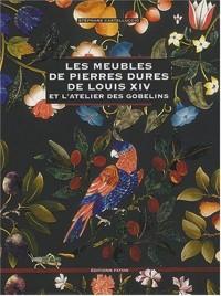 Les meubles de pierres dures de Louis XIV : Et l'atelier des Gobelins