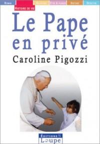 Le Pape en privé (grands caractères)