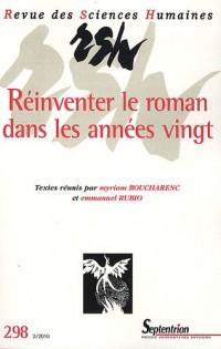 Revue des Sciences Humaines, N° 298, 2/2010 : Réinventer le roman dans les années vingt