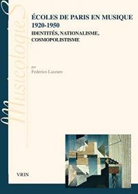 Ecoles de Paris en musique 1920-1950 : Identités, nationalisme, cosmopolistisme