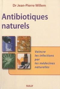 Antibiotiques naturels : Vaincre les infections par les médecines naturelles