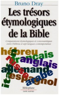 Les trésors étymologiques de la Bible : Comparaisons étymologiques et consonantiques entre l'hébreu et sept langues contemporaines