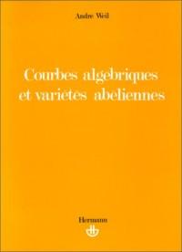 Courbes algébriques et Variétés abéliennes