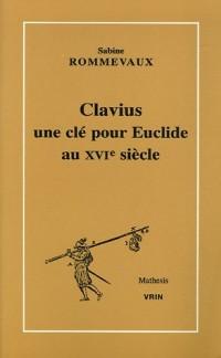 Clavius : Une clé pour Euclide au XVIe siècle