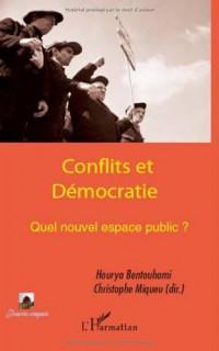 Conflits et démocratie. Quel nouvel espace public ?