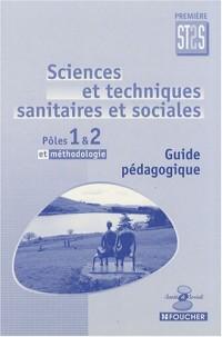 Sciences et techniques sanitaires et sociales 1e ST2S Pôles 1 & 2 et méthodologie : Guide pédagogique