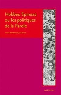 Hobbes  Spinoza Ou les Politiques de la Parole