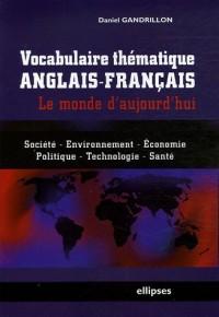 Vocabulaire thématique anglais-français : Le monde d'aujourd'hui