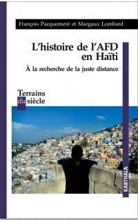 Histoire de l'AFD en Haïti : A la recherche de la juste distance