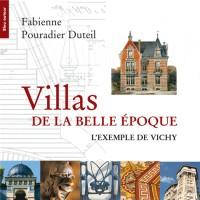 Villas de la Belle Epoque : L'exemple de Vichy
