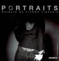 Portraits : Acteurs du cinéma français