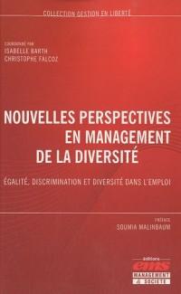 Nouvelles perspectives en management de la diversité: Egalité, discrimination et diversité dans l'emploi.