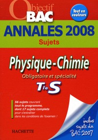 Physique-Chimie Tle S : Annales 2008
