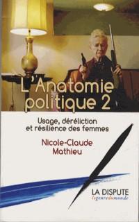 L'anatomie politique 2 : Usage, déréliction et résilience des femmes