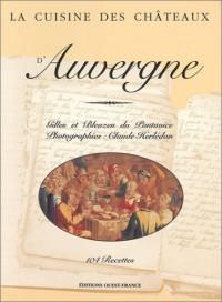 La Cuisine des châteaux d'Auvergne : 104 recettes