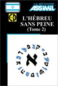 L'Hébreu sans peine, tome 2 (1 livre + coffret de 3 CD)