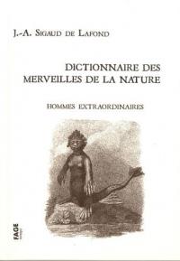 Hommes extraordinaires : Dictionnaire des merveilles de la nature