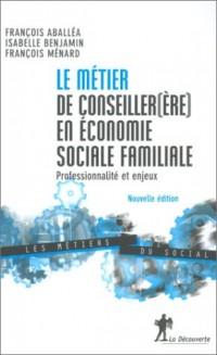 Le métier de conseiller(ère) en économie sociale familiale. Professionnalité et enjeux, 2ème édition