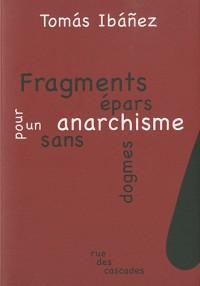 Fragments épars pour un anarchisme sans dogmes