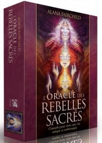 Oracle des rebelles sacrés : Conseils pour vivre une vie plus authentique