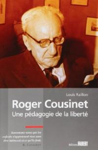 Roger Cousinet. Une pédagogie de la liberté