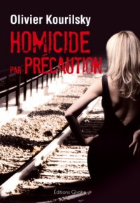 Homicide par Precaution