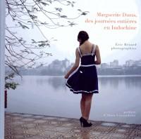 Marguerite Duras - des Journees Entieres en Indochine