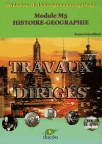 Histoire-Géographie M3, 3ème de l'enseignement agricole : Travaux dirigés