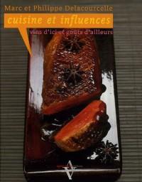 Cuisine et influences : Vins d'ici et goûts d'ailleurs