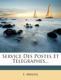 Service Des Postes Et Télégraphes...