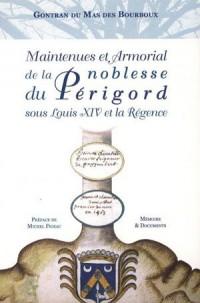 MAINTENUES ET ARMORIAL DE LA NOBLESSE DU PÉRIGORD SOUS LOUIS XIV ET LA RÉGENCE