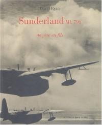 Sunderland ML 796 de père en fils