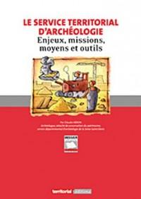 Le service territorial d'archéologie : Enjeux, missions, moyens et outils